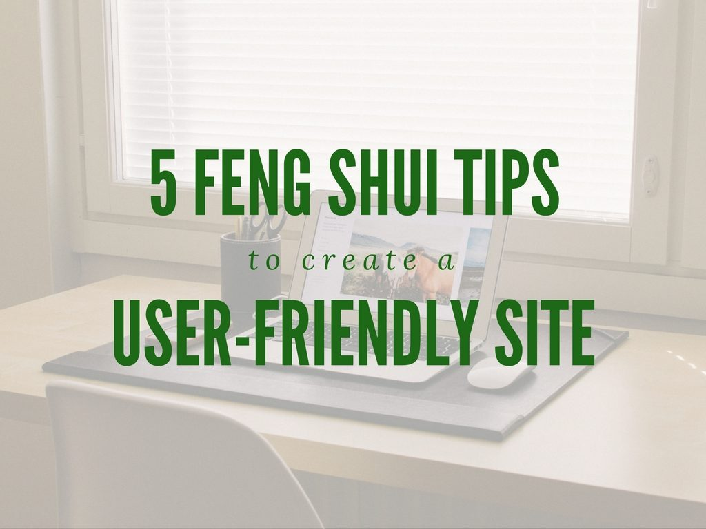 5-feng-shui-tips-to-create-a-user-friendly-site